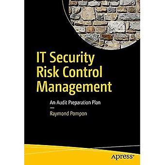 IT Security Risk Control Management: An Audit Preparation Plan