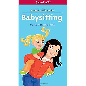 A Smart Girl's Guide: Babysitting: The Care and Keeping of Kids (American Girl)