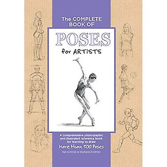 The Complete Book of Poses for Artists: A comprehensive photographic and illustrated reference book for learning...