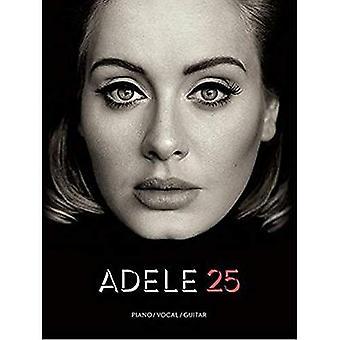 Adele 25 (Piano, Vocal & Guitar) Book (Pvg)