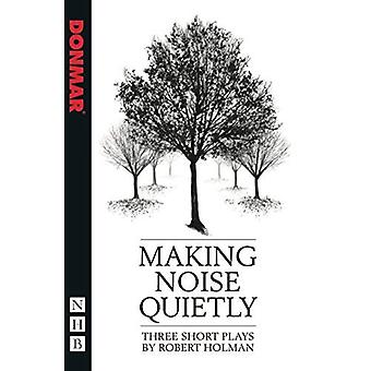 Making Noise Quietly (NHB Modern Plays)