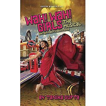 Wah! Wah! Girls: A British Bollywood Musical (Oberon Modern Plays)