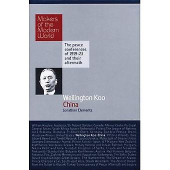 Wellington Koo: China - Makers of the Modern World (Haus Histories)