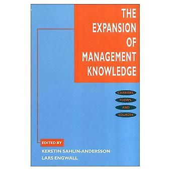 The Expansion of Management Knowledge: Carriers, Flows and Sources (Stanford Business Books (Paperback))