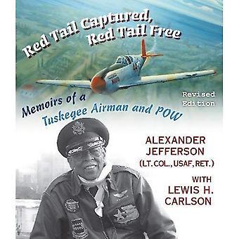 Rode staart gevangen, rode staart gratis: Memoirs of een Tuskegee Airman en POW, herziene uitgave (Tweede Wereldoorlog: de globale, menselijke en ethische dimensie)