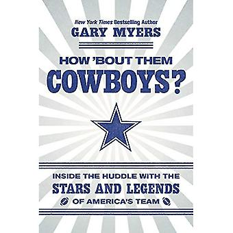 How 'Bout Them Cowboys?: Inside the Huddle with the� Stars and Legends of America's Team