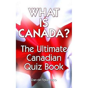 What is Canada?: The Ultimate Canadian Quiz Book