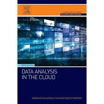 Data Analysis in the Cloud by Talia & Domenico