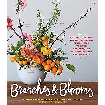 Branches & Blooms by Jill Rizzo - Alethea Harampolis - 9781579657611
