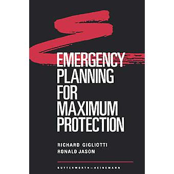 Emergency Planning for Maximum Protection by Gigliotti & Richard J.