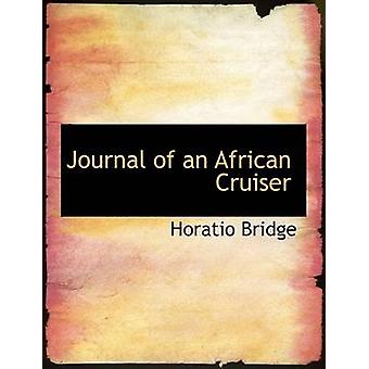 Journal of an African Cruiser Large Print Edition by Bridge & Horatio