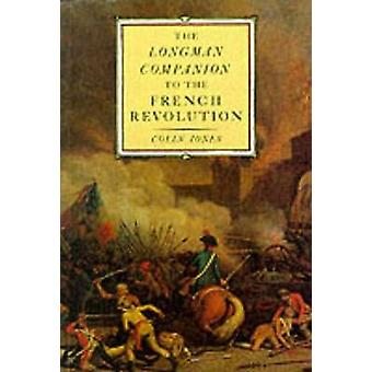 The Longman Companion to the French Revolution by Jones & Colin