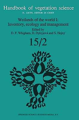 Wetlands of the World I Inventory Ecology and Management by Whigham & Dennis F.