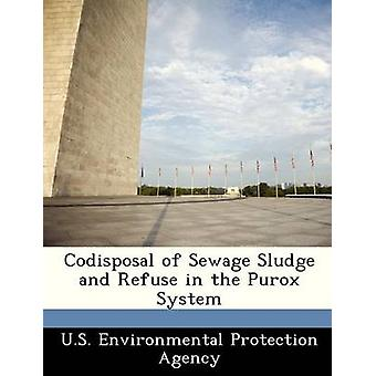 Codisposal of Sewage Sludge and Refuse in the Purox System by U.S. Environmental Protection Agency