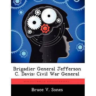 General de brigada General Jefferson C. Davis Guerra Civil General por Sones y Bruce V.