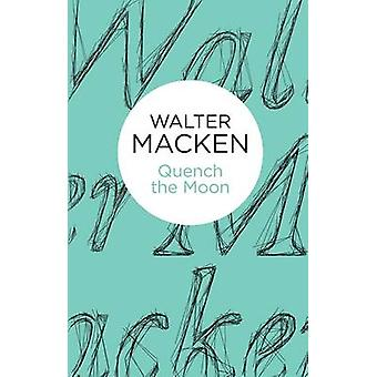 Quench the Moon by Macken & Walter
