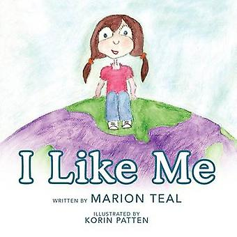I Like Me by Teal & Marion