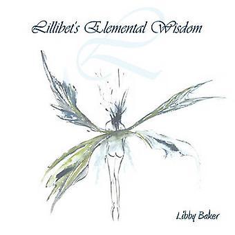 Lillibets Elemental sabiduría por Baker y Libby