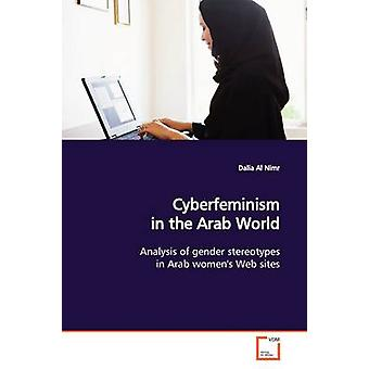 Cyberfeminism in the Arab World by Al Nimr & Dalia