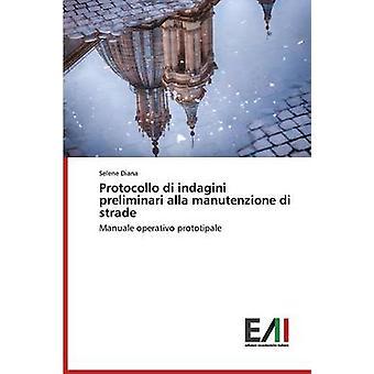 Protocollo di indagini preliminari alla manutenzione di strade by Diana Selene