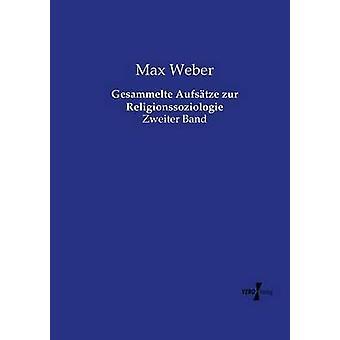 Gesammelte Aufstze zur Religionssoziologie by Weber & Max