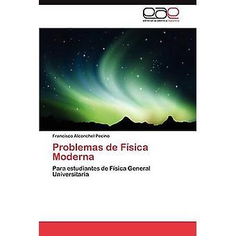 Problemas de Fisica Moderna by Alconchel & Francisco