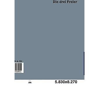 Die Drei Freier by Sch Cking & Levin