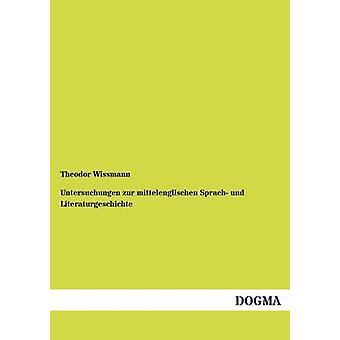 Untersuchungen zur mittelenglischen Sprach und Literaturgeschichte par Wissmann & Theodor