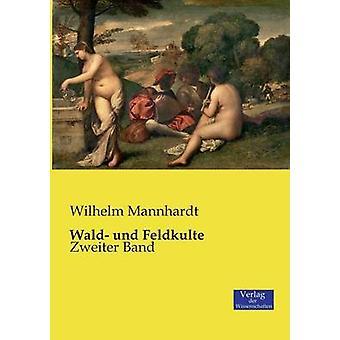 Wald und Feldkulte by Mannhardt & Wilhelm