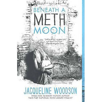 Beneath a Meth Moon - An Elegy - 9780606305662 Book