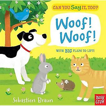 Can You Say It - Too? Woof! Woof! by Nosy Crow - Sebastien Braun - 97