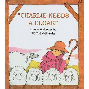 Charlie Needs a Cloak by Tomie DePaola - Tomie DePaola - 978081242866