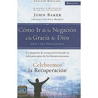 Como Ir de la Negacion a la Gracia de Dios - Un Programa de Recuperaci