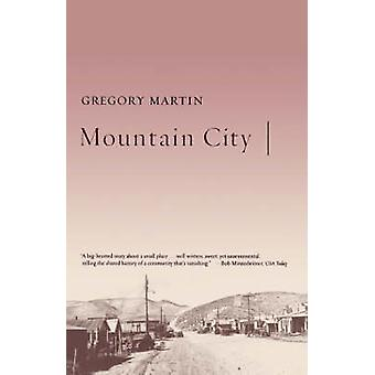 Mountain City by Gregory Martin - 9780865476165 Book