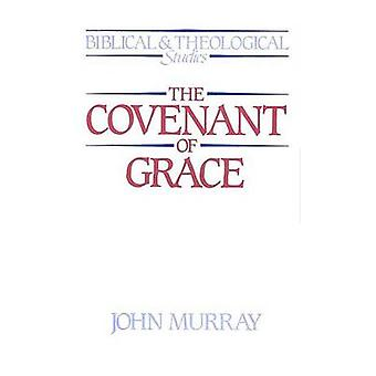 Covenant of Grace by J Murray - 9780875523637 Book