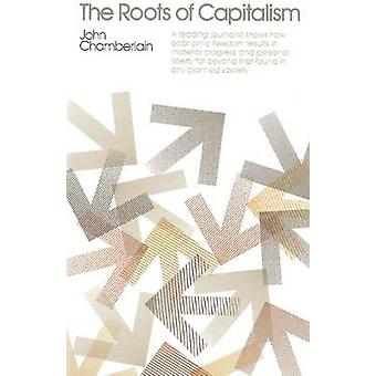 The Roots of Capitalism by John Chamberlain - 9780913966242 Book