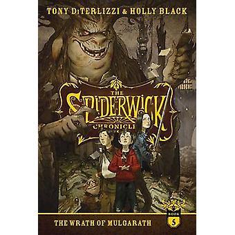 The Wrath of Mulgarath by Tony DiTerlizzi - Holly Black - Tony DiTerl