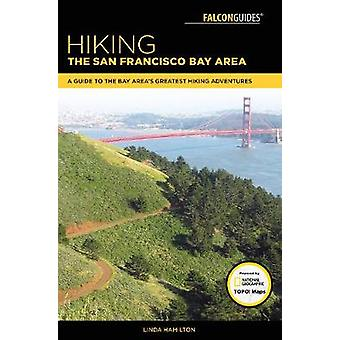 Hiking the San Francisco Bay Area - A Guide to the Bay Area's Greatest