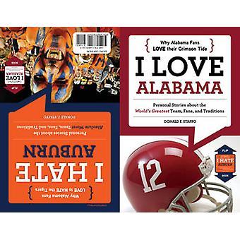 I Love Alabama/I Hate Auburn by Donald F. Staffo - 9781600787249 Book