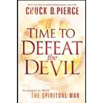 Time to Defeat the Devil by Chuck Pierce - 9781616382780 Book