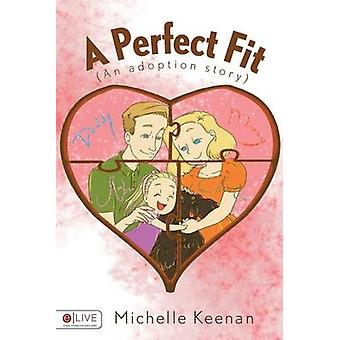 A Perfect Fit - (An Adoption Story) by Michelle Keenan - 9781633064836