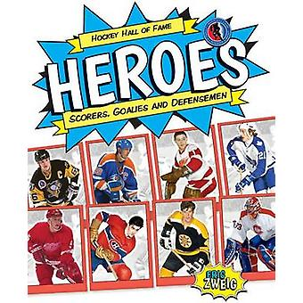 Hockey Hall of Fame Heroes - Scorers - Goalies and Defensemen by Eric
