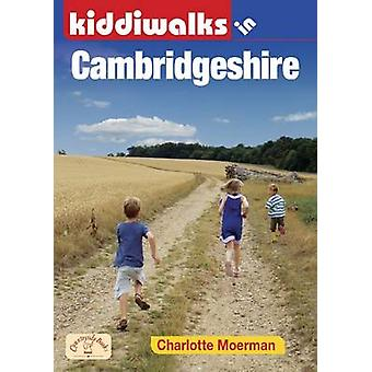 Kiddiwalks in Cambridgeshire by Charlotte Moerman - 9781846742774 Book