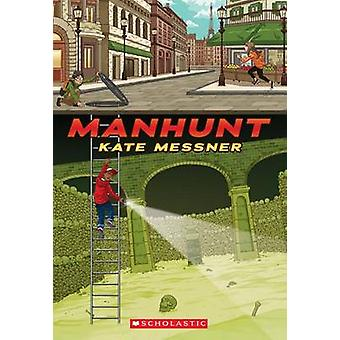 Manhunt by Kate Messner - 9780545419789 Book