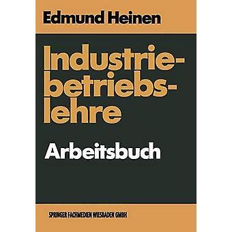 Industriebetriebslehre Arbeitsbuch fragen und Aufgaben antworten und Lsungen por Heinen & Edmund