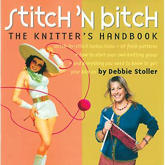 Storey Publishing Stitch'n Bitch The Knitters Handbook Sto 28182