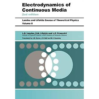 Electrodynamics of Continuous Media Volume 8 by Lifshitz & E. M.