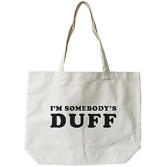 I'm Somebody's DUFF Funny Graphic Design Printed Tote Canvas Bag