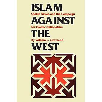 Islam contre l'Occident - chakib Arslan et la campagne pour Na islamique