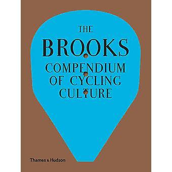 Le Compendium de Brooks du cyclisme Culture par Brooks England - Guy Andr
